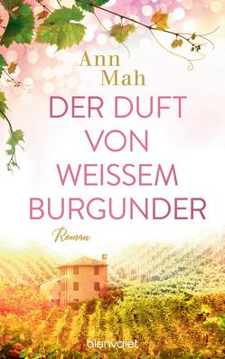 Der Duft von weißem Burgunder von Mah,  Ann, Schröder,  Babette