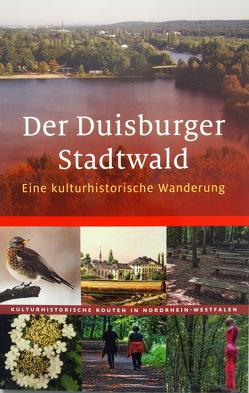 Der Duisburger Stadtwald von Günther,  Ralf J, Rheinischer Verein f. Denkmalpflege u. Landschaftsschutz, Wiemer,  K Peter