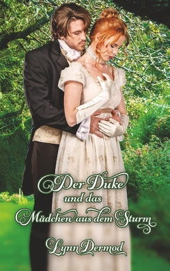 Der Duke und das Mädchen aus dem Sturm von Dermod,  Lynn