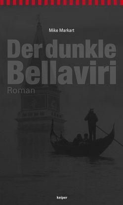 Der dunkle Bellaviri von Markart,  Mike