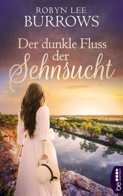 Der dunkle Fluss der Sehnsucht von Burrows,  Robyn Lee, Walther,  Ursula