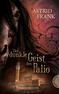 Der dunkle Geist des Palio von bürosüd° GmbH, Frank,  Astrid
