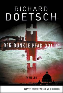 Der dunkle Pfad Gottes von Doetsch,  Richard, Meddekis,  Karin, Neuhaus,  Wolfgang