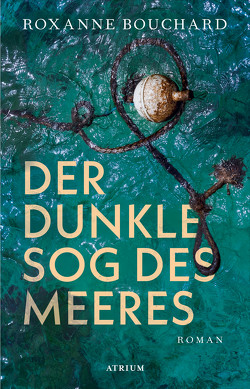 Der dunkle Sog des Meeres von Bouchard,  Roxanne, Weigand,  Frank