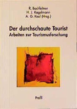 Der durchschaute Tourist von Bachleitner,  Reinhard, Becker,  Christoph, Haas,  Hanns, Kagelmann,  H Jürgen, Keul,  Alexander G