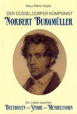 Der Düsseldorfer Komponist Norbert Burgmüller von Kopitz,  Klaus Martin