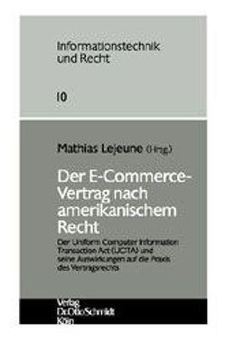 Der E-Commerce Vertrag nach amerikanischem Recht von Braucher,  Jean, Diedrich,  Frank, Lejeune,  Mathias, Moufang,  Rainer