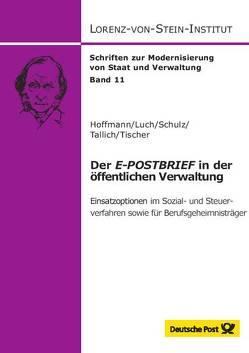Der E-Postbrief in der öffentlichen Verwaltung von Hoffmann,  Christian, Luch,  Anika D., Schulz,  Sönke E., Tallich,  Maximilian, Tischer,  Jakob