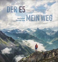 Traum und Abenteuer – Der E5 von Jorda,  Christoph, Ruhland,  Nina