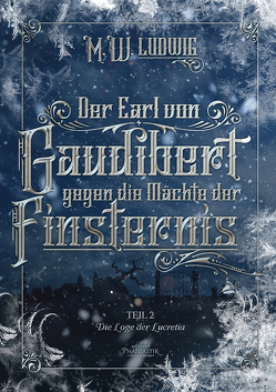 Der Earl von Gaudibert gegen die Mächte der Finsternis von Ludwig,  M.W.