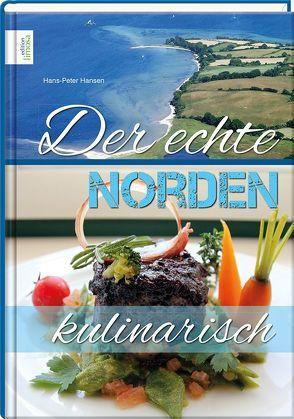 Der echte Norden – kulinarisch von Hansen,  Hans-Peter