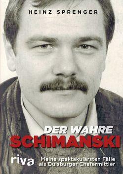 Der wahre Schimanski von Sprenger,  Heinz