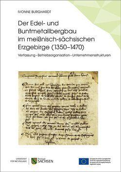 Der Edel- und Buntmetallbergbau im meißnisch-sächsischen Erzgebirge (1350–1470) von Burghardt,  Ivonne
