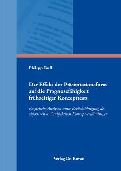 Der Effekt der Präsentationsform auf die Prognosefähigkeit frühzeitiger Konzepttests von Buff,  Philipp