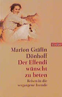 Der Effendi wünscht zu beten von Dönhoff,  Marion Gräfin