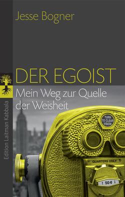 Der Egoist von Bogner,  Jesse, Magin,  Ulrich