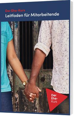 Der Ehe-Kurs. Leitfaden für Mitarbeitende von Lee,  Nicky & Sila