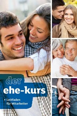 Der Ehe-Kurs. Leitfaden für Mitarbeiter von Lee,  Nicky, Lee,  Sila