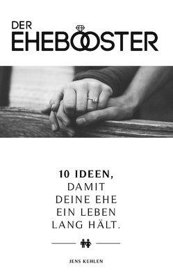 Der Ehebooster von Kehlen,  Jens
