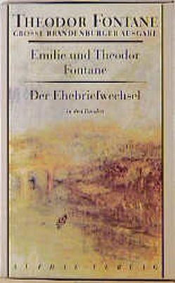 Der Ehebriefwechsel von Erler,  Gotthard, Erler,  Therese, Fontane,  Emilie, Fontane,  Theodor