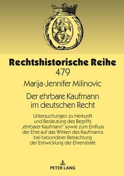 Der ehrbare Kaufmann im deutschen Recht von Milinovic,  Marija-Jennifer