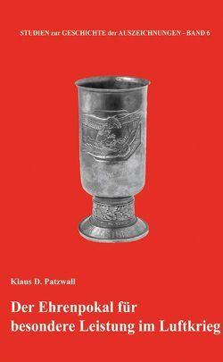 Der Ehrenpokal für besondere Leistungen im Luftkrieg von Patzwall,  Klaus D
