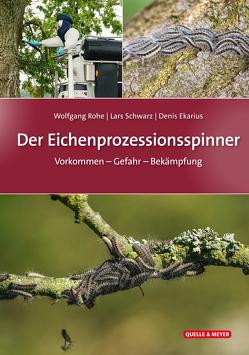 Der Eichenprozessionsspinner von Ekarius,  Denis, Rohe,  Wolfgang, Schwarz,  Lars
