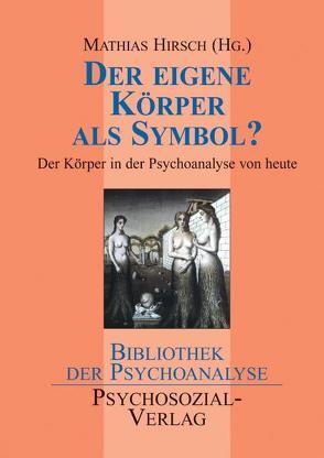Der eigene Körper als Symbol? von Hirsch,  Mathias
