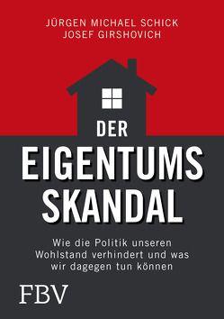 Der Eigentumsskandal von Girshovich,  Josef, Schick,  Jürgen Michael