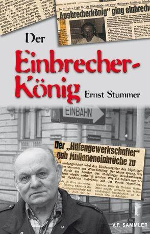 Der Einbrecherkönig Ernst Stummer von Czar,  Reinhard M., Stummer,  Ernst