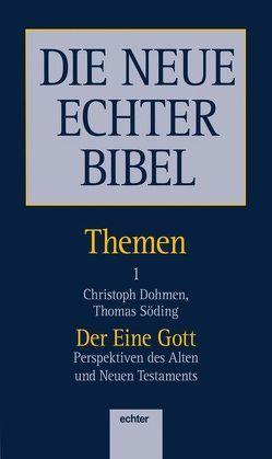 Der Eine Gott von Dohmen,  Christoph, Söding,  Thomas