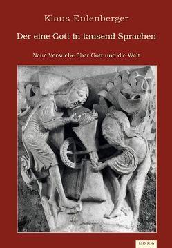 Der eine Gott in tausend Sprachen von Eulenberger,  Klaus
