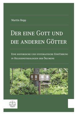 Der eine Gott und die anderen Götter von Repp,  Martin