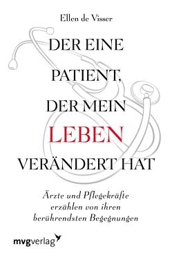 Der eine Patient, der mein Leben verändert hat von Madlung,  Mirjam, Visser,  Ellen de