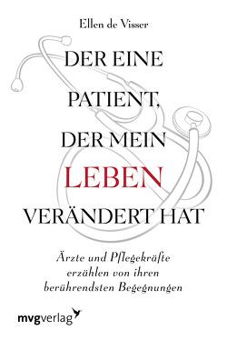 Der eine Patient, der mein Leben verändert hat von de Visser,  Ellen, Madlung,  Mirjam