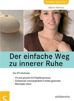 Der einfache Weg zu innerer Ruhe von Hofmann,  Werner
