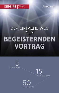 Der einfache Weg zum begeisternden Vortrag von Mück,  Florian, Schweizer,  Jochen