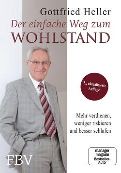 Der einfache Weg zum Wohlstand von Heller,  Gottfried