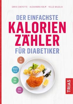 Der einfachste Kalorienzähler für Diabetiker von Balolia,  Yello, Cheyette,  Chris, Kolm,  Alexandra