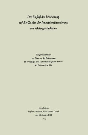 Der Einfluß der Besteuerung auf die Quellen der Investitionsfinanzierung von Aktiengesellschaften von Giersch,  Hans-Helmut