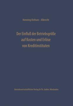 Der Einfluß der Betriebsgröße auf Kosten und Erlöse von Kreditinstituten von Osthues-Albrecht,  Henning