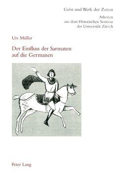 Der Einfluss der Sarmaten auf die Germanen von Mueller,  Urs