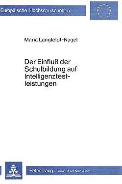 Der Einfluss der Schulbildung auf Intelligenztestleistungen von Langfeldt-Nagel,  Maria
