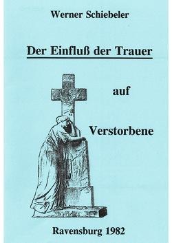 Der Einfluss der Trauer auf Verstorbene von Schiebeler,  Werner