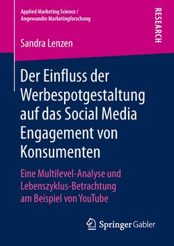 Der Einfluss der Werbespotgestaltung auf das Social Media Engagement von Konsumenten von Lenzen,  Sandra