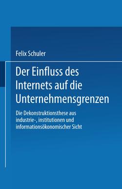 Der Einfluss des Internets auf die Unternehmensgrenzen von Schuler,  Felix