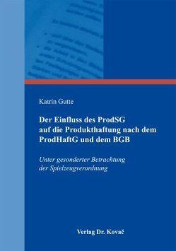 Der Einfluss des ProdSG auf die Produkthaftung nach dem ProdHaftG und dem BGB von Gutte,  Katrin