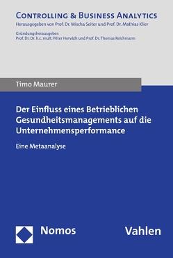 Der Einfluss eines Betrieblichen Gesundheitsmanagements auf die Unternehmensperformance von Maurer,  Timo