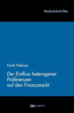 Der Einfluss heterogener Präferenzen auf den Finanzmarkt von Niehaus,  Frank