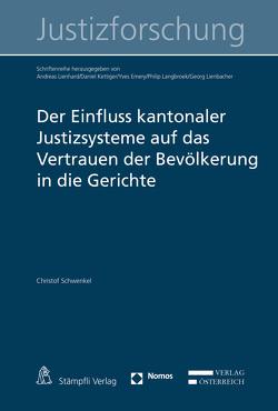 Der Einfluss kantonaler Justizsysteme auf das Vertrauen der Bevölkerung in die Gerichte von Schwenkel,  Christof